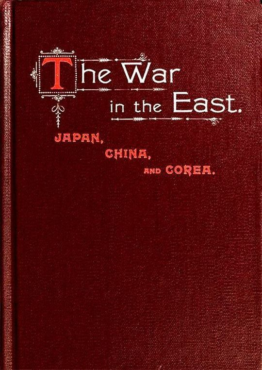 The War in the East Japan, China, and Corea
