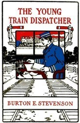 The Young Train Dispatcher The Boy's Story of the Railroad Series