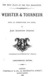 Webster & Tourneur The White Devil, The Duchess of Malfi, The Atheist's Tragedy, The Revenger's Tragedy