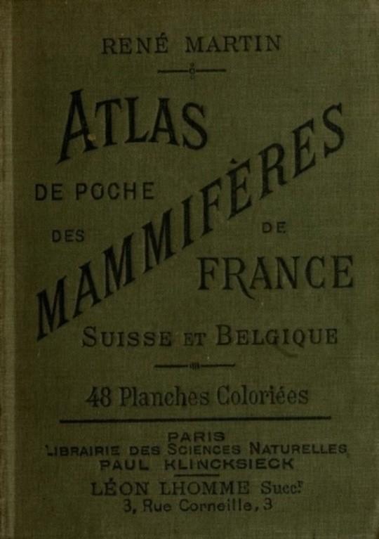 Atlas de poche des mammifères de la France, de la Suisse romane et de la Belgique avec leur description, moeurs et organisation
