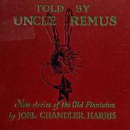 Told by Uncle Remus New Stories of the Old Plantation