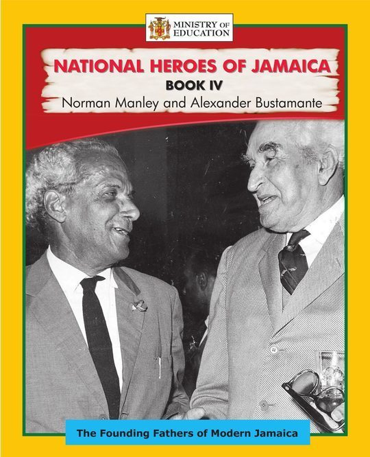 National Heroes of Jamaica Book IV: Alexander Bustamante and Norman Manley