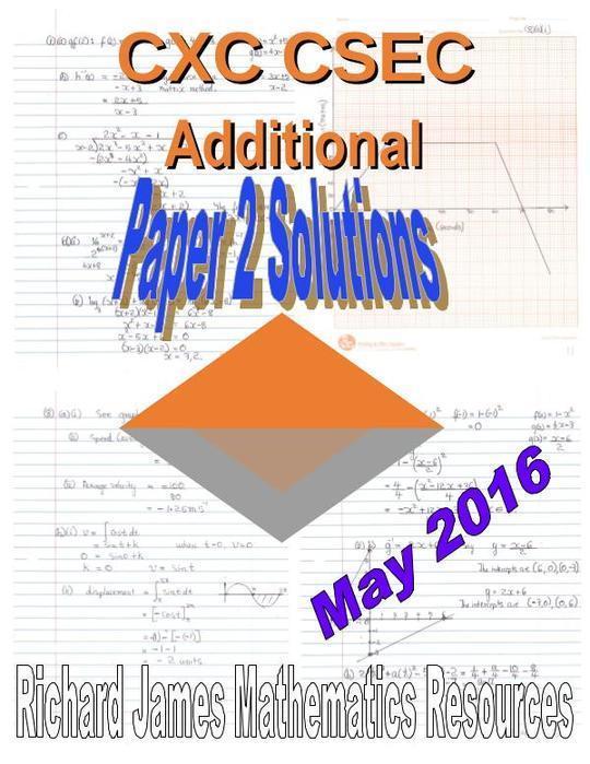 CXC CSEC Additional Mathematics  Paper 2 Solutions May 2016