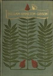 William Hamilton Gibson artist—naturalist—author