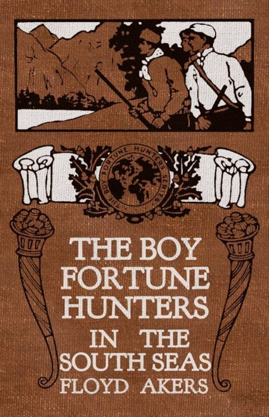 The Boy Fortune Hunters in the South Seas