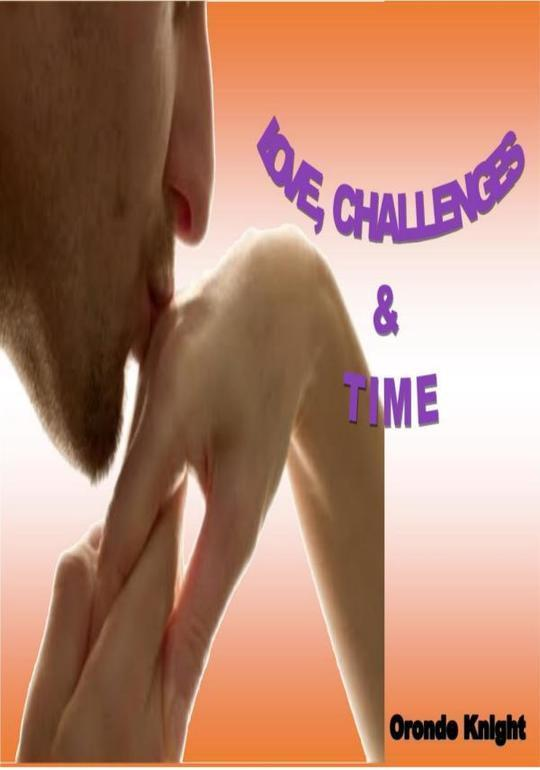 Love, Challenges & Time