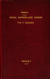 History of the Royal Sappers and Miners, Volume 1 (of 2) From the Formation of the Corps in March 1712 to the date when its designation was changed to that of Royal Engineers