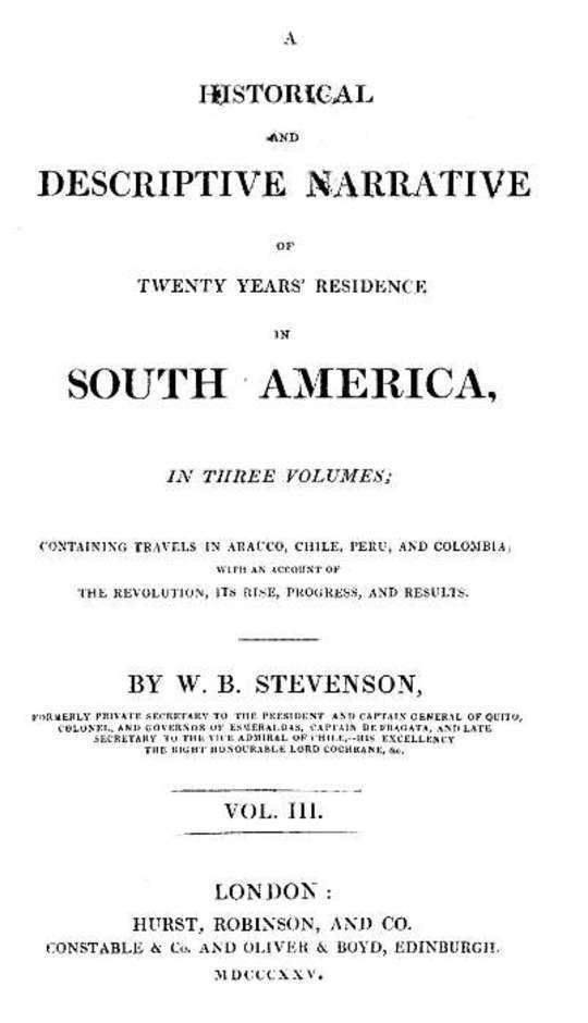 Historical and descriptive narrative of twenty years' residence in South America (Vol 3 of 3) Containing travels in Arauco, Chile, Peru, and Colombia, with an account of the revolution, its rise, progress, and results