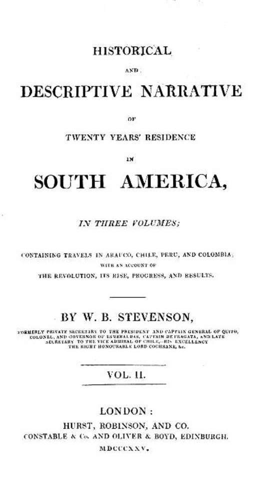 Historical and descriptive narrative of twenty years' residence in South America (Vol 2 of 3) Containing travels in Arauco, Chile, Peru, and Colombia, with an account of the revolution, its rise, progress, and results