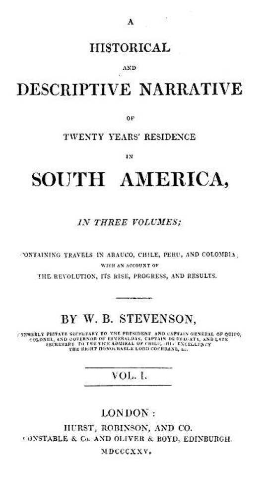 Historical and Descriptive Narrative of Twenty Years' Residence in South America (Vol 1 of 3) Containing travels in Arauco, Chile, Peru, and Colombia with an account of the revolution, its rise, progress, and results