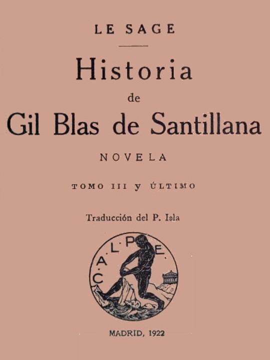 Historia de Gil Blas de Santillana: Novela (Vol 3 de 3) Novela