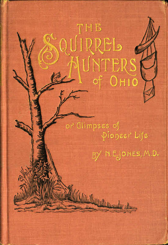 The Squirrel Hunters of Ohio or Glimpses of Pioneer Life