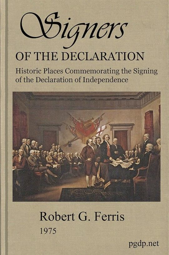 Signers of the Declaration Historic Places Commemorating the Signing of the Declaration of Independence