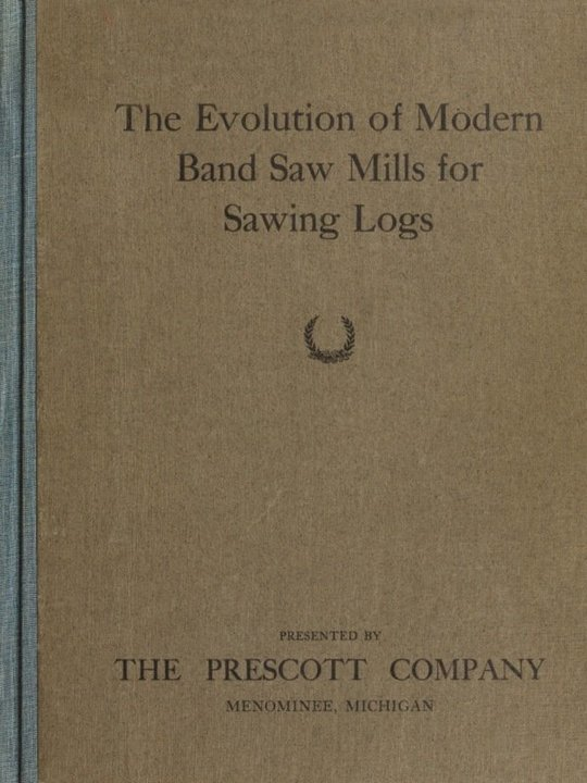 The Evolution of Modern Band Saw Mills for Sawing Logs