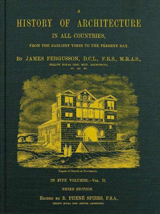 A History of Architecture in All Countries, Volume 2, 3rd ed. From the Earliest Times to the Present Day