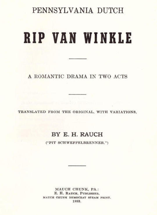 Pennsylvania Dutch Rip Van Winkle A romantic drama in two acts