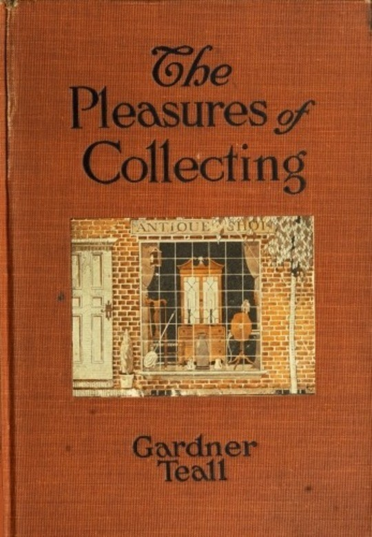 The Pleasures of Collecting