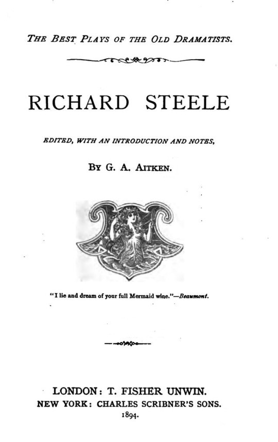 Richard Steele's Plays Edited with Introduction and Notes by G. A. Aitken