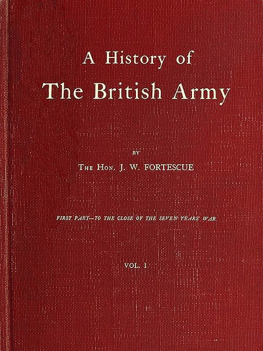 A History of the British Army, Vol. 1 First Part—to The Close of The Seven Years' War