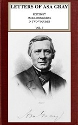 Letters of Asa Gray; Vol. 1