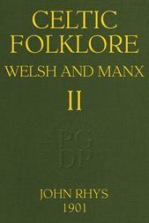 Celtic Folklore: Welsh and Manx (Volume 2 of 2)