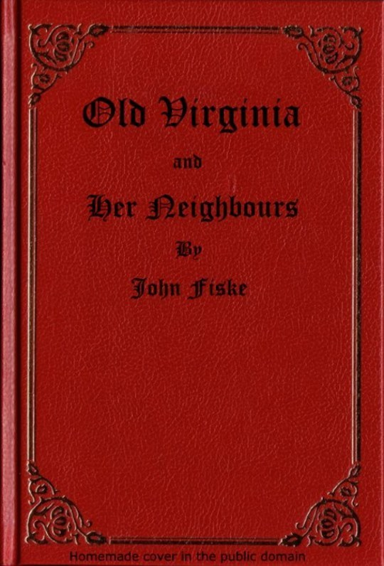 Old Virginia and Her Neighbours, Vol. 1 (of 2)