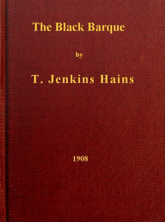 The Black Barque A Tales of the Pirate Slave-Ship Gentle Hand on Her Last African Cruise