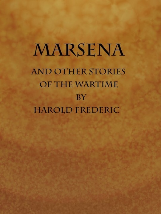Marsena and Other Stories of the Wartime