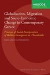 Globalisation, migration and socio-economic change in contemporary Greece