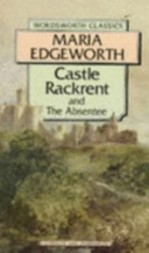 Castle Rackrent and The Absentee