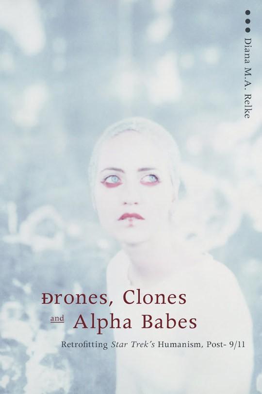 Drones, Clones, and Alpha Babes