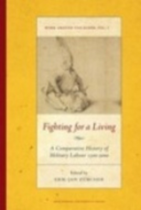 Fighting for a Living: A Comparative History of Military Labour 1500-2000