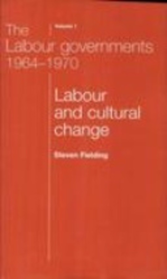 The Labour Governments 1964-70, Volume 1