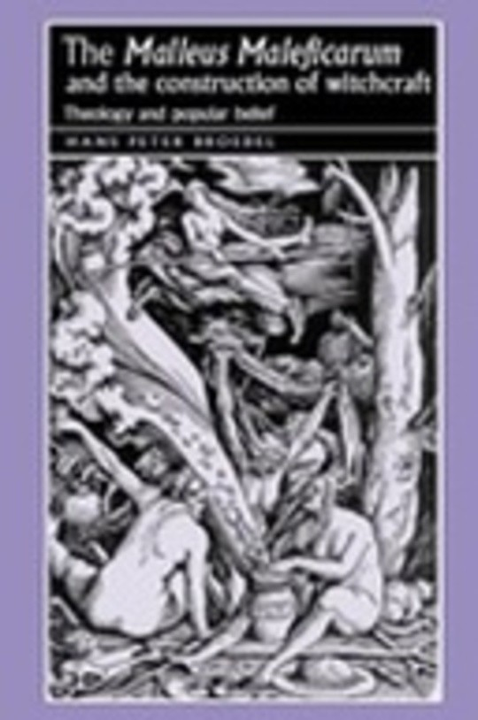 The Malleus Maleficarum and the Construction of Witchcraft