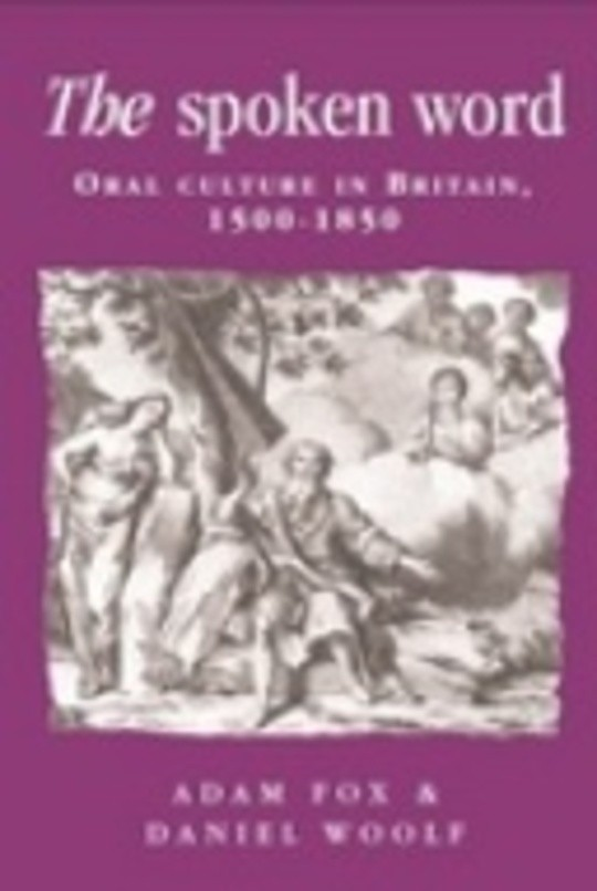 The spoken word: Oral culture in Britain, 1500-1850