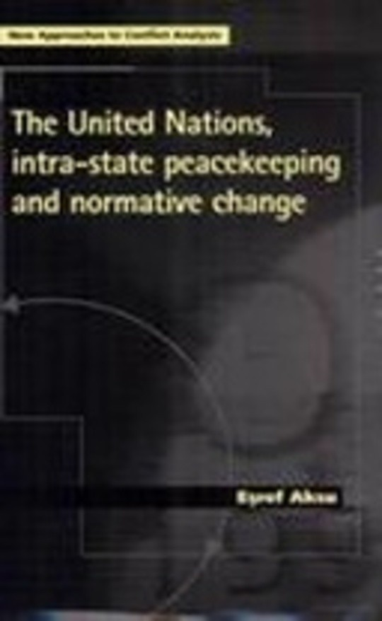 The United Nations, Intra-State Peacekeeping and Normative Change