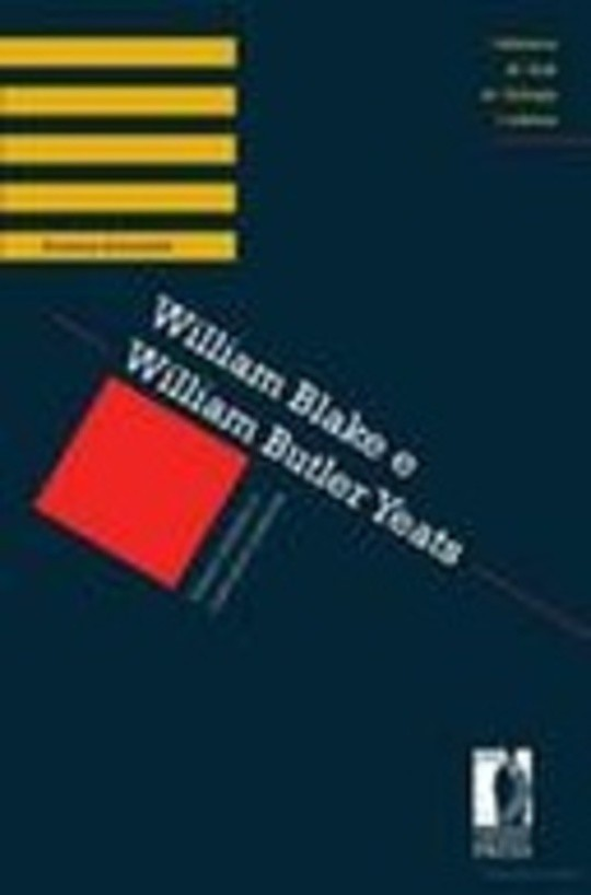 William Blake e William Butler Yeats. Sistemi simbolici e costruzioni poetiche