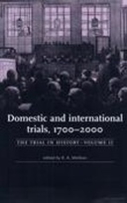 The Trial in History: Domestic and international trials, 1700-2000