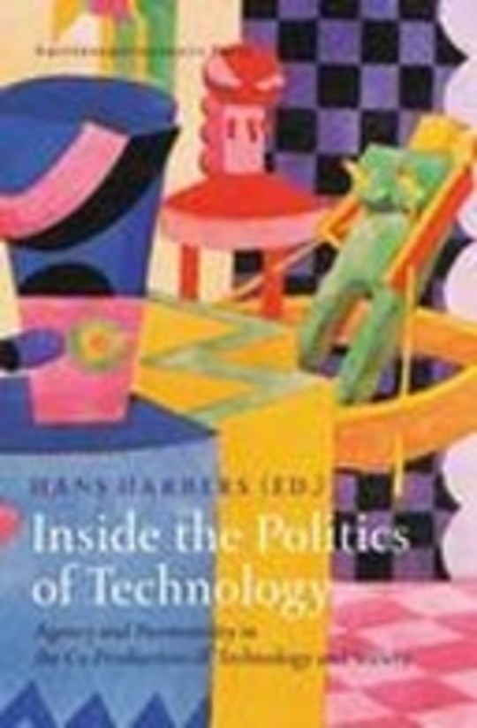 Inside the Politics of Technology