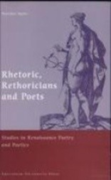Rhetoric, Rhetoricians, and Poets