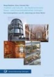 Tradition und Zukunft - die Niedersächsische Staats- und Universitätsbibliothek Göttingen