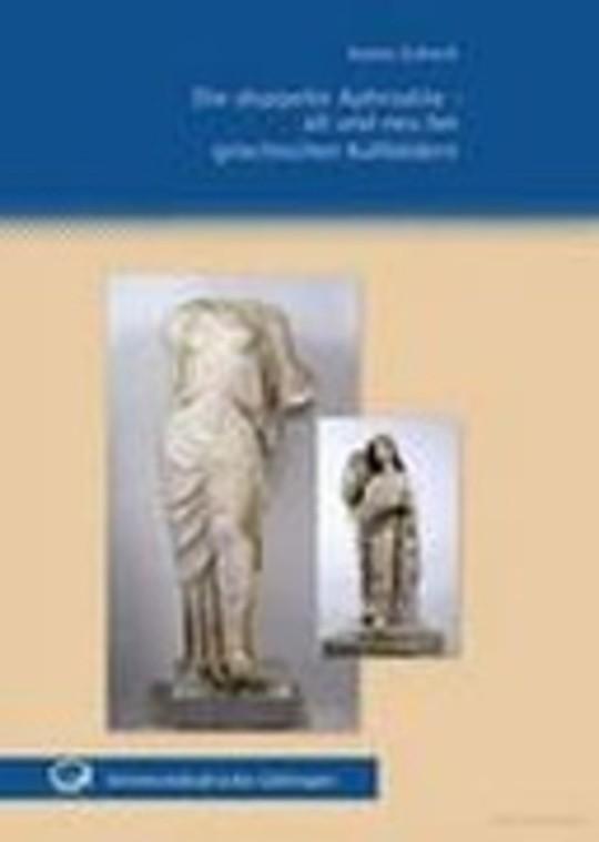 Die doppelte Aphrodite - alt und neu bei griechischen Kultbildern