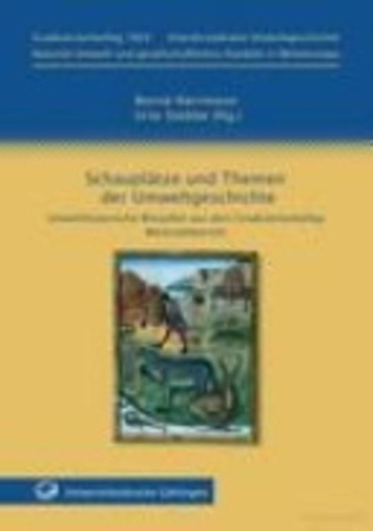 Schauplätze und Themen der Umweltgeschichte