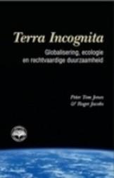 Terra Incognita. Globalisering, ecologie en rechtvaardige duurzaamheid