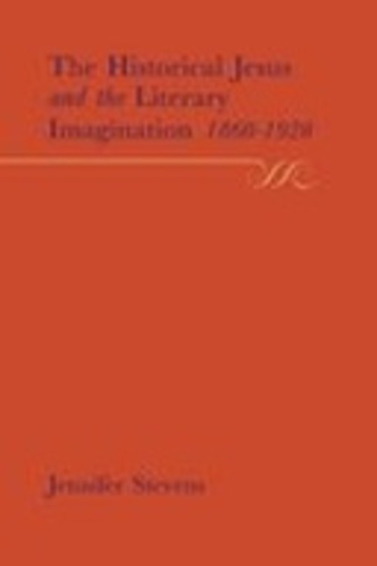 The Historical Jesus and the Literary Imagination, 1860-1920