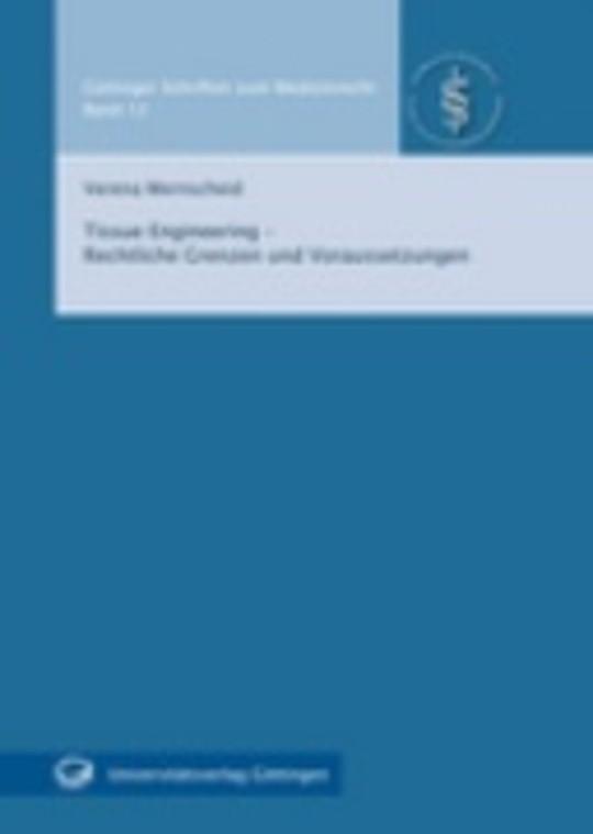 Tissue Engineering – Rechtliche Grenzen und Voraussetzungen