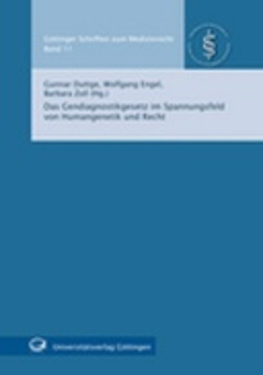 Das Gendiagnostikgesetz im Spannungsfeld von Humangenetik und Recht