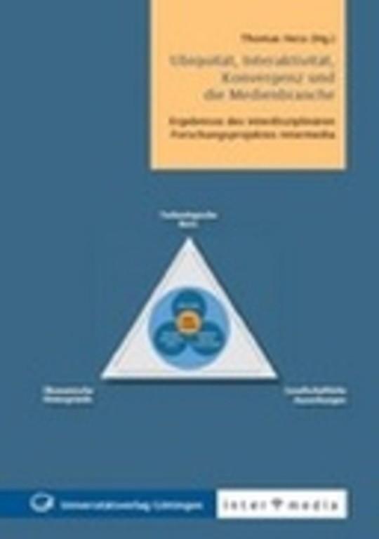 Ubiquität, Interaktivität, Konvergenz und die Medienbranche