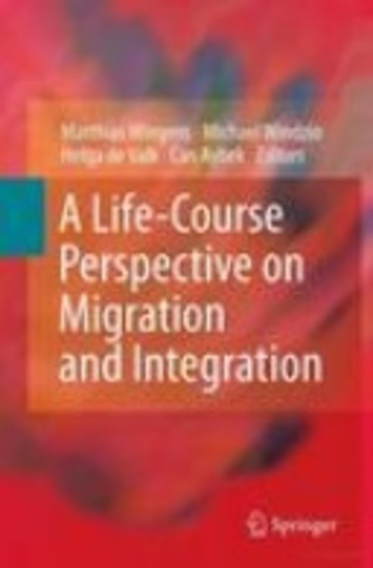 A Life-Course Perspective on Migration and Integration