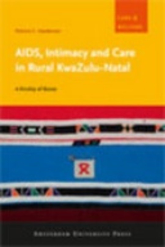 AIDS, Intimacy and Care in Rural KwaZulu-Natal
